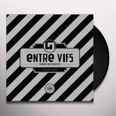 ENTRE VIFS PREMIERE UNITE BRUITISTE Vinyl Record