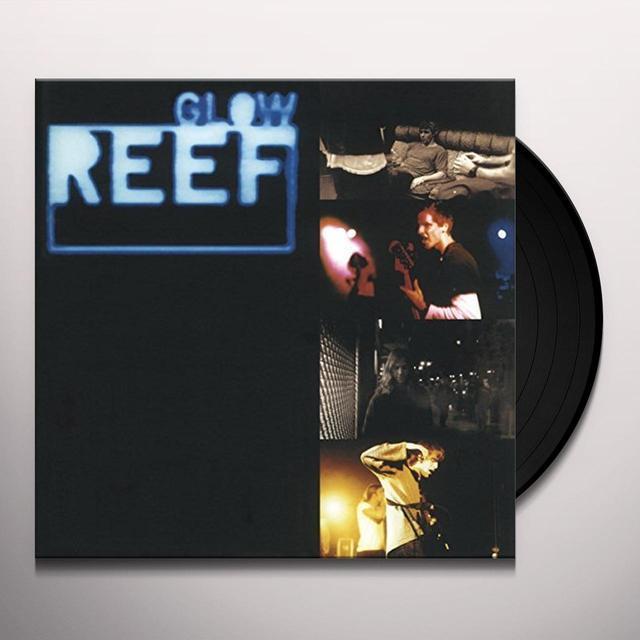 Reef GLOW Vinyl Record - Holland Import