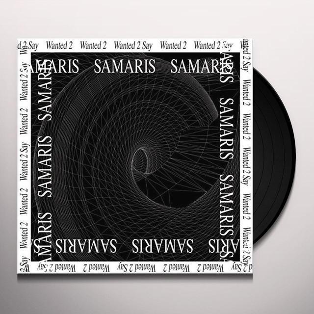 Samaris WANTED 2 SAY Vinyl Record