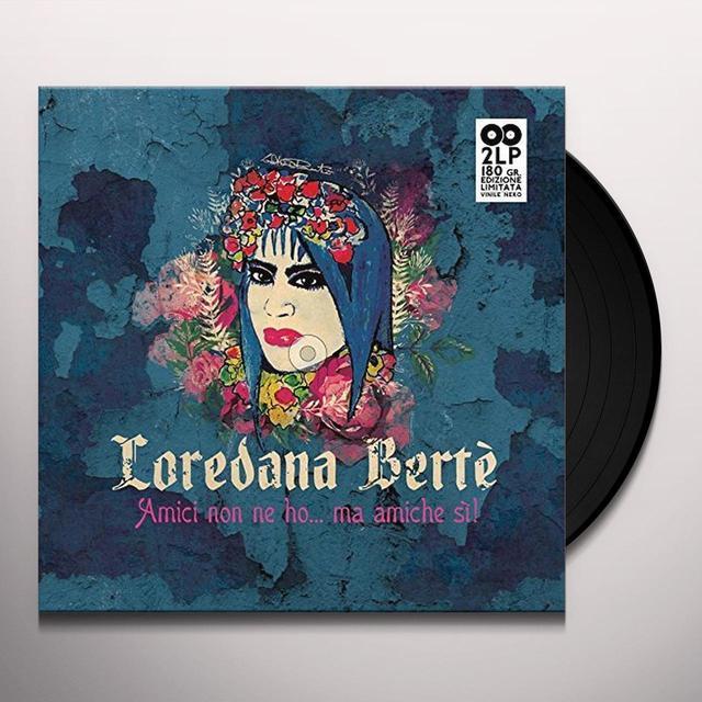 Loredana Berte AMICI NON NE HO MA AMICHE SI! Vinyl Record - Italy Import