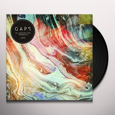 Gaps IN AROUND THE MOMENTS Vinyl Record - UK Import
