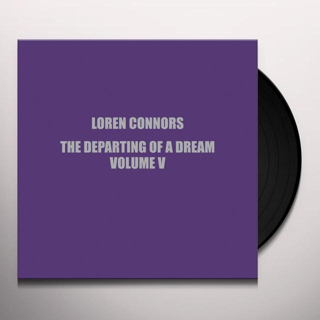 Loren Connors DEPARTING OF A DREAM VOL V Vinyl Record - Digital Download Included