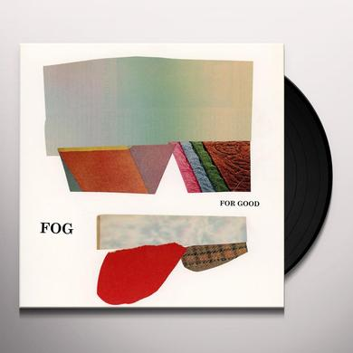 Fog FOR GOOD Vinyl Record