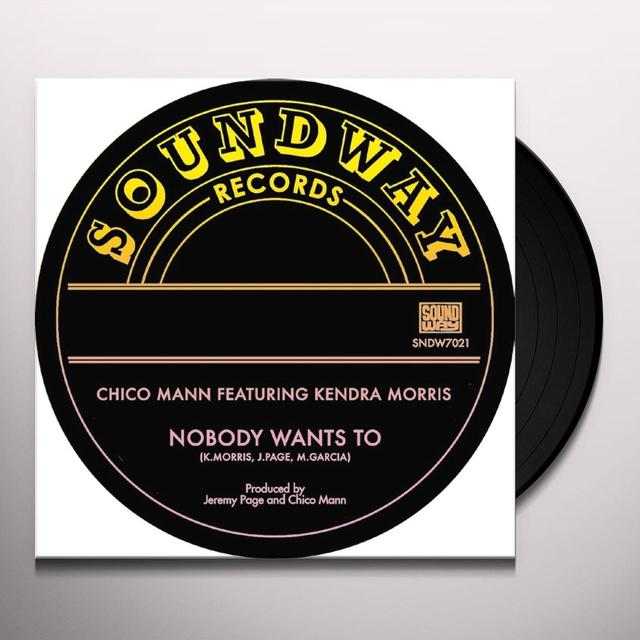 Chico Mann NOBODY WANTS TO Vinyl Record