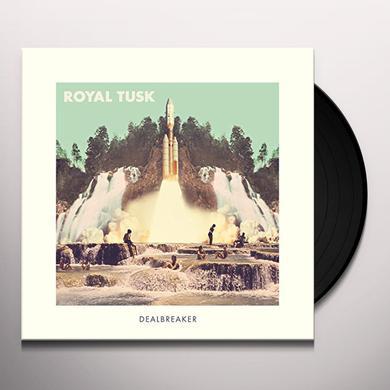 Royal Tusk DEALBREAKER Vinyl Record