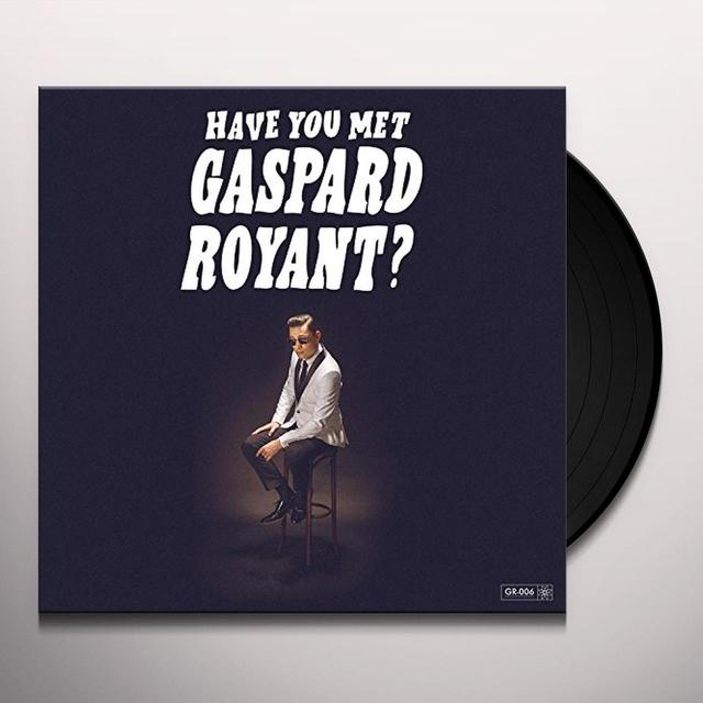 HAVE YOU MET GASPARD ROYANT? (GER) Vinyl Record