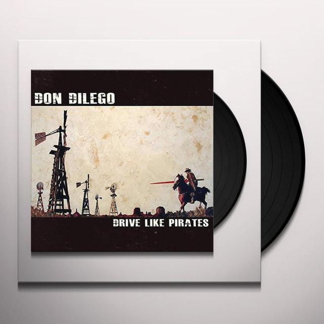 Don Dilego DRIVE LIKE PIRATES Vinyl Record