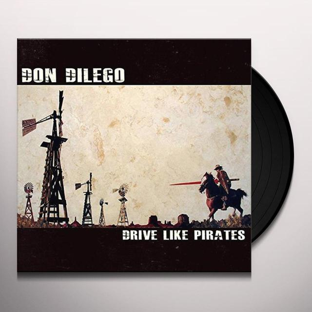 Don Dilego DRIVE LIKE PIRATES Vinyl Record
