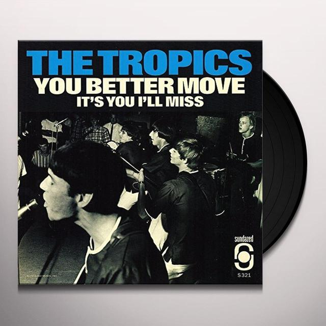 Tropics YOU BETTER MOVE / IT'S YOU I MISS Vinyl Record - Picture Disc