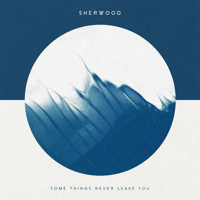 Sherwood SOME THINGS NEVER LEAVE YOU Vinyl Record