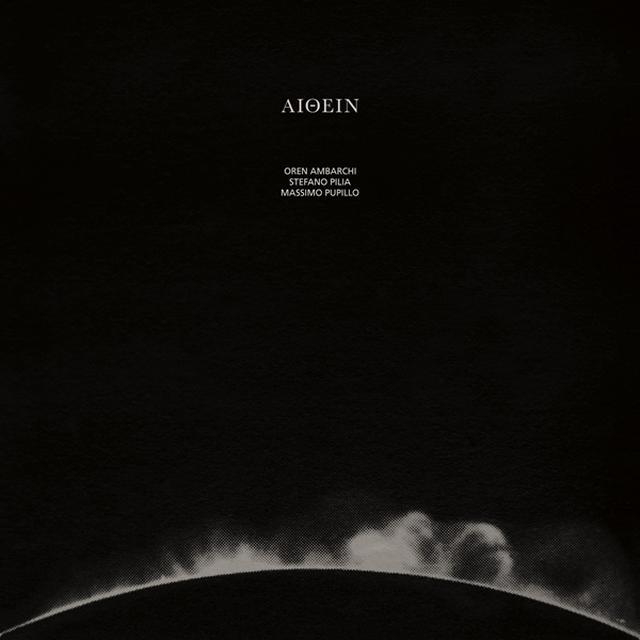 Oren Ambarchi / Stefano Pilia / Massimo Pupillo AITHEIN Vinyl Record