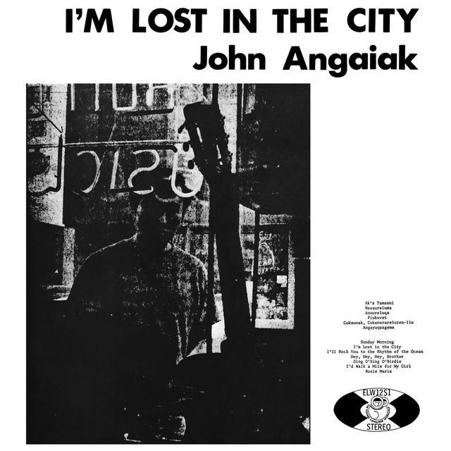 John Angaiak I'M LOST IN THE CITY Vinyl Record - Gatefold Sleeve, Remastered