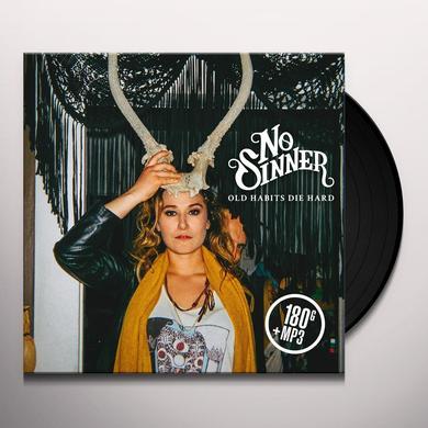 No Sinner OLD HABITS DIE HARD Vinyl Record - 180 Gram Pressing, Digital Download Included
