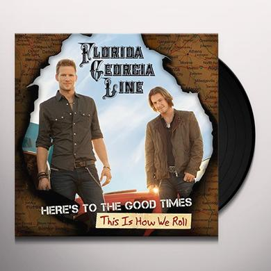 Florida Georgia Line HERE'S TO THE GOOD TIMES: THIS IS HOW WE ROLL Vinyl Record