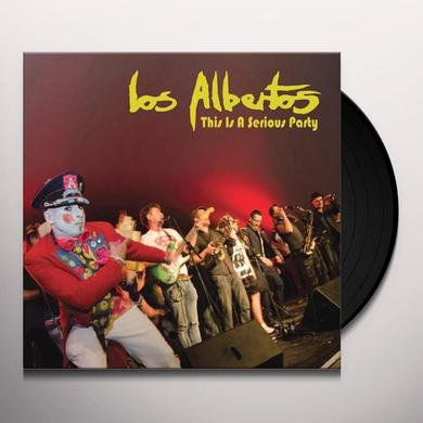LOS ALBERTOS THIS IS A SERIOUS PARTY Vinyl Record