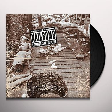 Nailbomb PROUD TO COMMIT COMMERCIAL SUICIDE Vinyl Record