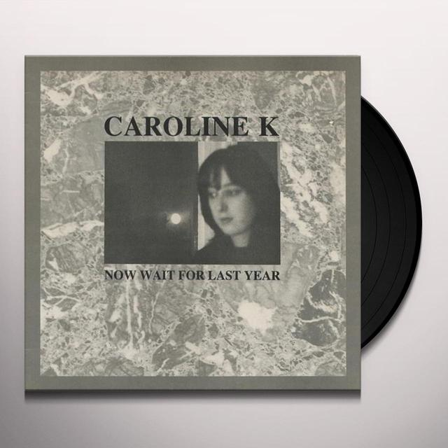 CAROLINE K NOW WAIT FOR LAST YEAR Vinyl Record - UK Import