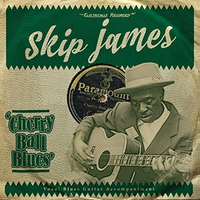 Skip James CHERRY BALL BLUES Vinyl Record