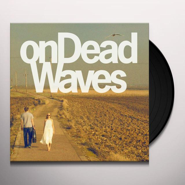 ON DEAD WAVES Vinyl Record