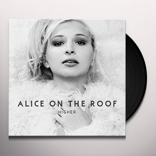 ALICE ON THE ROOF HIGHER (GER) Vinyl Record