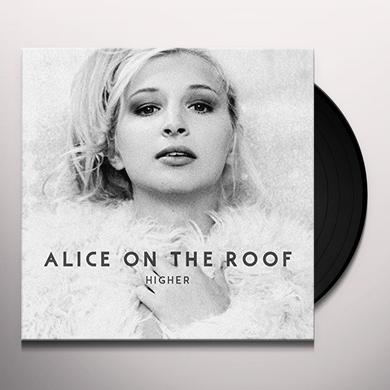 ALICE ON THE ROOF HIGHER Vinyl Record