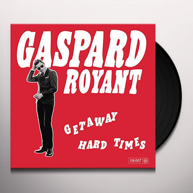 Gaspard Royant GETAWA: HARD TIMES Vinyl Record