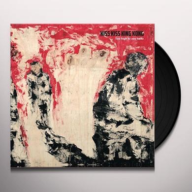 KISS KISS KING KONG TOO HIGH TO SAY HELLO Vinyl Record - UK Import