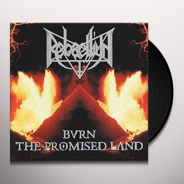 REBAELLIUN BURN THE PROMISED LAND Vinyl Record