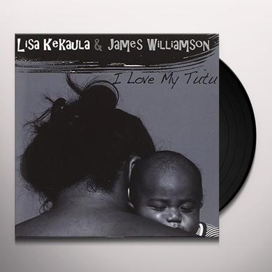 James Williamson / Lisa Kekaula I LOVE MY TUTU Vinyl Record