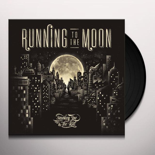 Smokey Joe & The Kid RUNNING TO THE MOON Vinyl Record