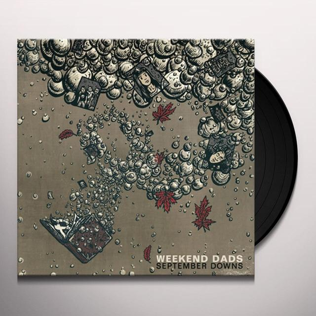 Weekend Dads SEPTEMBER DOWNS Vinyl Record