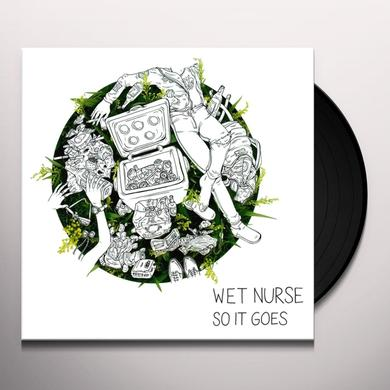 WET NURSE SO IT GOES Vinyl Record