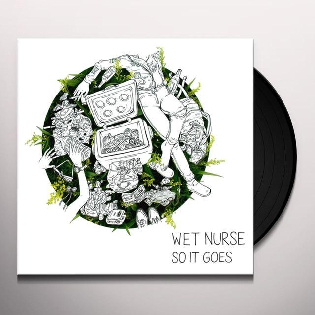 WET NURSE SO IT GOES Vinyl Record