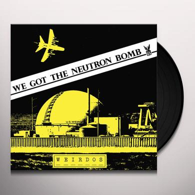 Weirdos WE GOT THE NEUTRON BOMB Vinyl Record
