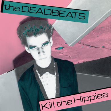 Deadbeats KILL THE HIPPIES Vinyl Record