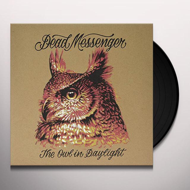 DEAD MESSENGERS OWL IN DAYLIGHT Vinyl Record