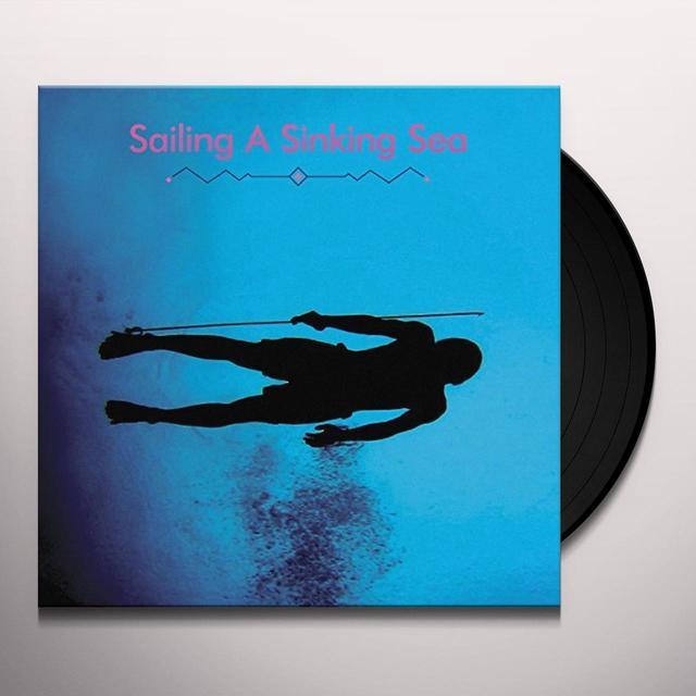Olivia Wyatt & Bitchin Bajas SAILING A SINKING SEA Vinyl Record - UK Import