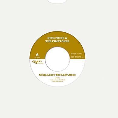 Nick Pride & The Pimptones GOTTA LEAVE THE LADY ALONE Vinyl Record