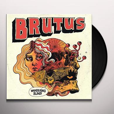 Brutus WANDERING BLIND Vinyl Record - UK Import