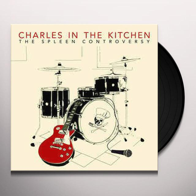 CHARLES IN THE KITCHEN SPLEEN CONTROVERSY Vinyl Record - UK Import