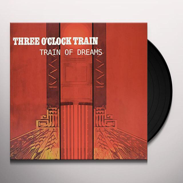 THREE O'CLOCK TRAIN TRAIN OF DREAMS Vinyl Record