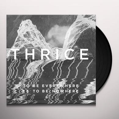 Thrice TO BE EVERYWHERE IS TO BE NOWHERE Vinyl Record