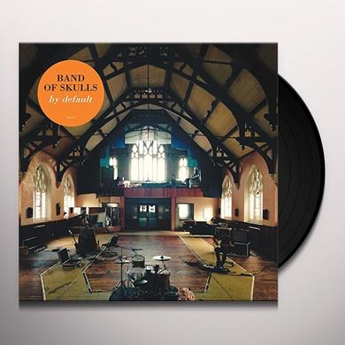 Band Of Skulls BY DEFAULT Vinyl Record - 180 Gram Pressing, Digital Download Included
