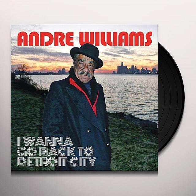 Andre Williams I WANNA GO BACK TO DETROIT CITY Vinyl Record