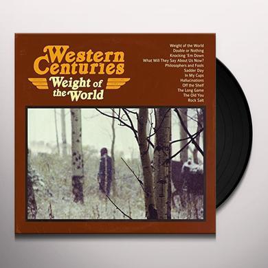 WESTERN CENTURIES WEIGHT OF THE WORLD Vinyl Record