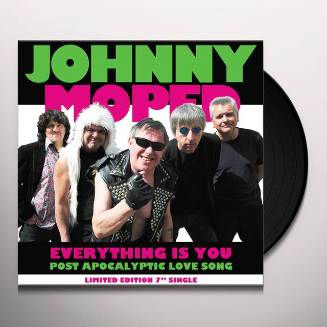 Johnny Moped EVERYTHING IS YOU B/W POST APOCALYPTIC LOVE SONG Vinyl Record