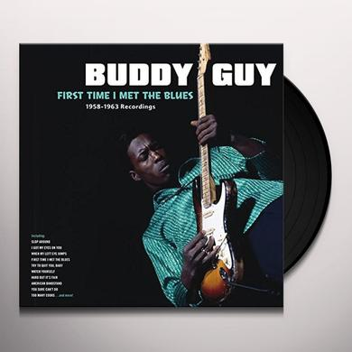Buddy Guy FIRST TIME I MET THE BLUES: 1958-1963 RECORDINGS Vinyl Record