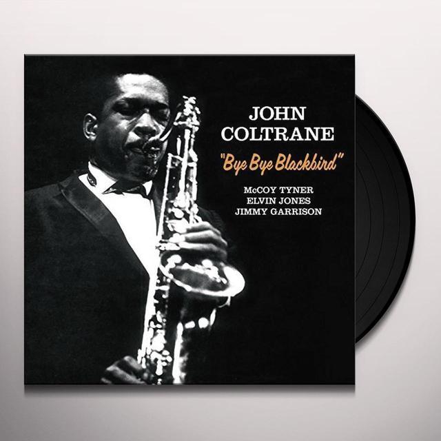 John Coltrane BYE BYE BLACKBIRD + 2 BONUS TRACKS (BONUS TRACKS) Vinyl Record