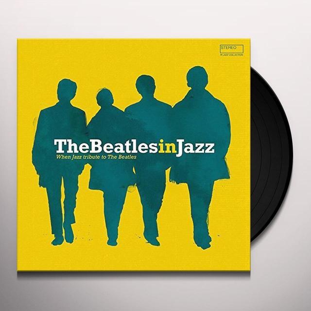 BEATLES IN JAZZ / VARIOUS (OGV) (FRA) BEATLES IN JAZZ / VARIOUS  (FRA) Vinyl Record - 180 Gram Pressing