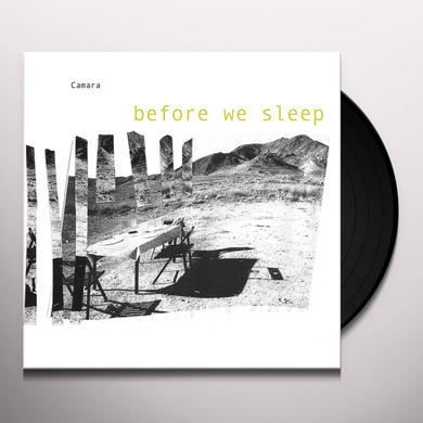 CAMARA BEFORE WE SLEEP Vinyl Record